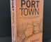 Port Town - New Book Sails Through History of Long Beach
